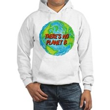 There's No Planet B Hoodie