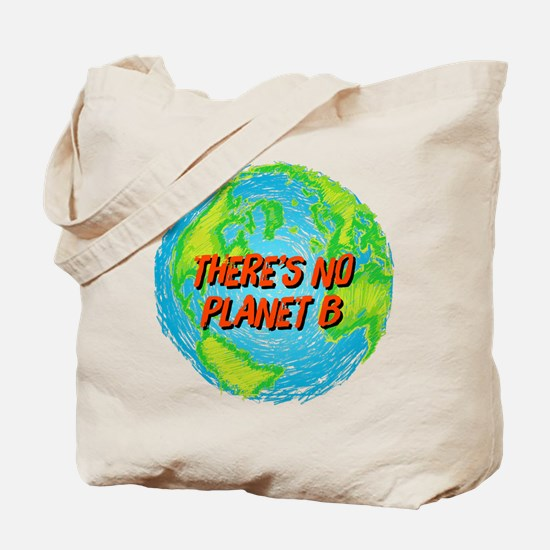 There's No Planet B Tote Bag