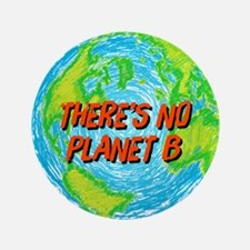 """There's No Planet B 3.5"""" Button"""