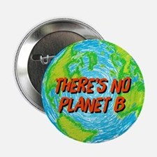 """There's No Planet B 2.25"""" Button"""