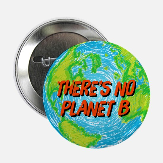 "There's No Planet B 2.25"" Button"