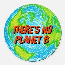 There's No Planet B Round Car Magnet