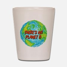 There's No Planet B Shot Glass
