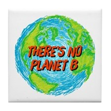 There's No Planet B Tile Coaster
