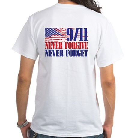 9/11 Never Forgive Never Forget T-Shirt