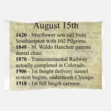 August 15th Pillow Case