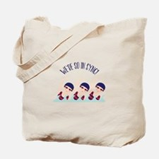 Were So in Sync Tote Bag