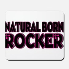 Natural Born Rocker Mousepad