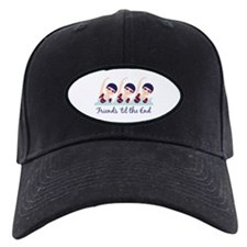 Friends til the End Baseball Hat