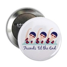 "Friends til the End 2.25"" Button"