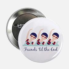 """Friends til the End 2.25"""" Button"""