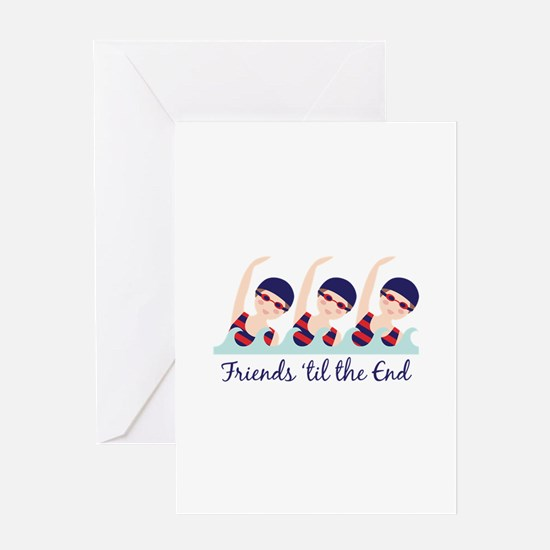 Friends til the End Greeting Cards