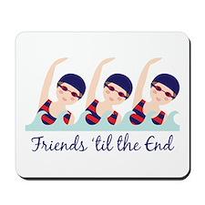 Friends til the End Mousepad