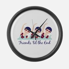 Friends til the End Large Wall Clock