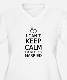 I cant keep calm, Im getting married Plus Size T-S