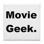 Movie Geek. Tile Coaster