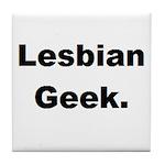 Lesbian Geek. Tile Coaster