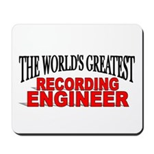 """The World's Greatest Recording Engineer"" Mousepad"