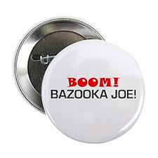 BOOM! Bazooka Joe! Button
