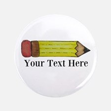 "Personalizable Pencil 3.5"" Button (100 pack)"