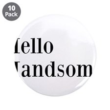 """Hello Handsome 3.5"""" Button (10 pack)"""
