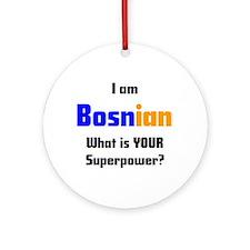 i am bosnian Ornament (Round)