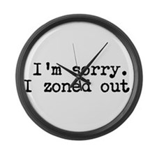Im sorry. I zoned out. Large Wall Clock