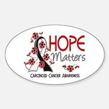 Carcinoid Cancer Hope Matters 3 Sticker (Oval)