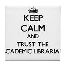 Keep Calm and Trust the Academic Librarian Tile Co