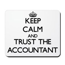 Keep Calm and Trust the Accountant Mousepad