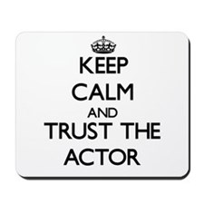Keep Calm and Trust the Actor Mousepad