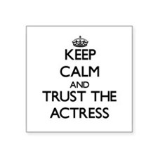 Keep Calm and Trust the Actress Sticker