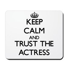 Keep Calm and Trust the Actress Mousepad