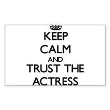 Keep Calm and Trust the Actress Decal