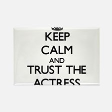 Keep Calm and Trust the Actress Magnets