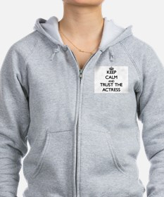 Keep Calm and Trust the Actress Zip Hoodie