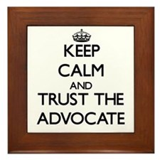 Keep Calm and Trust the Advocate Framed Tile