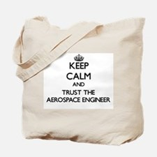 Keep Calm and Trust the Aerospace Engineer Tote Ba