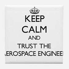 Keep Calm and Trust the Aerospace Engineer Tile Co