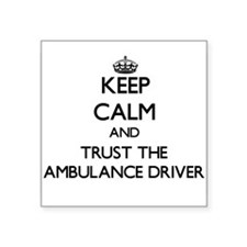 Keep Calm and Trust the Ambulance Driver Sticker