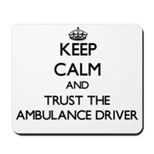 Keep Calm and Trust the Ambulance Driver Mousepad