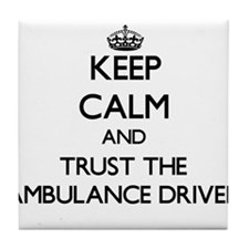 Keep Calm and Trust the Ambulance Driver Tile Coas