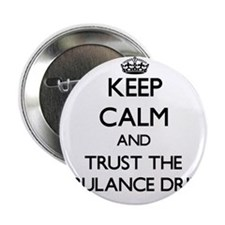"Keep Calm and Trust the Ambulance Driver 2.25"" But"