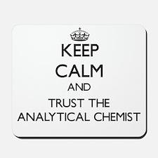 Keep Calm and Trust the Analytical Chemist Mousepa