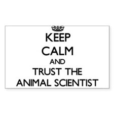 Keep Calm and Trust the Animal Scientist Decal