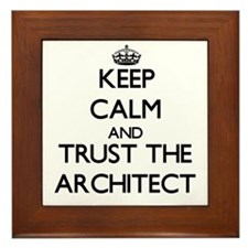 Keep Calm and Trust the Architect Framed Tile