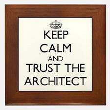 Keep Calm and Trust the Architect Framed Tile