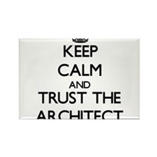 Keep Calm and Trust the Architect Magnets
