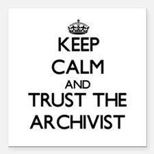 Keep Calm and Trust the Archivist Square Car Magne