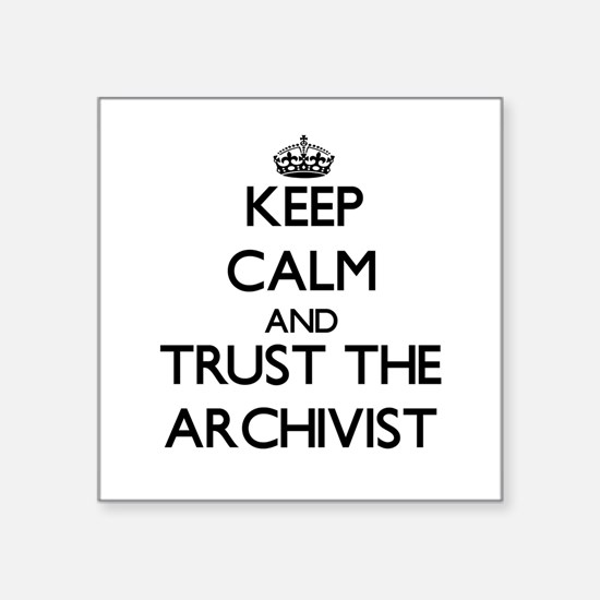Keep Calm and Trust the Archivist Sticker